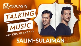 Salim - Sulaiman | Talking Music with Kirthi Shetty | JioSaavn Podcasts - SAAVN