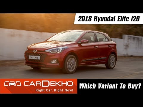 2018 Hyundai Elite i20 - Which Variant To Buy?
