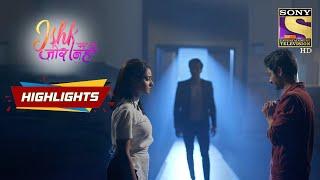 Secret Uncovered In Front Of Ahaan | Ishk Par Zor Nahi | Episode 63 | Highlights - SETINDIA