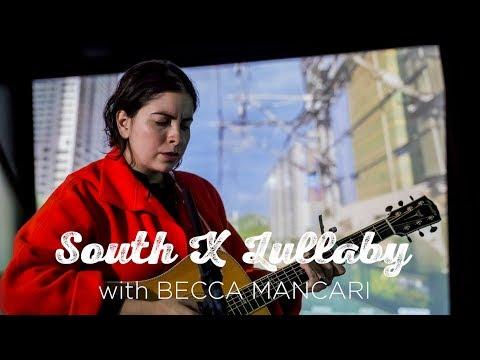 South X Lullaby: Becca Mancari