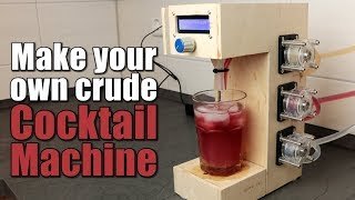 Make your own crude Cocktail Machine