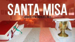 Santa Misa de hoy Viernes 22 de Mayo del 2020 - Transmisión en vivo