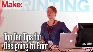 Top Ten Tips for Designing to Print
