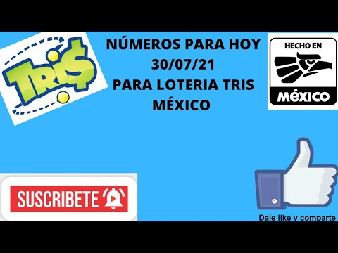 NÚMEROS PARA HOY 30/07/21 PARÁ LOTERÍA TRIS MÉXICO