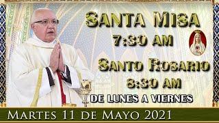 ? Santa Misa y Rosario ?? Martes 11 de Mayo 7:30 AM - POR TUS INTENCIONES.