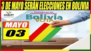 ¡Confirmado! Elecciones Generales de Bolivia Serán el 3 de Mayo de 2020