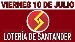 Resultados lotería de Santander 10 de Julio de 2020