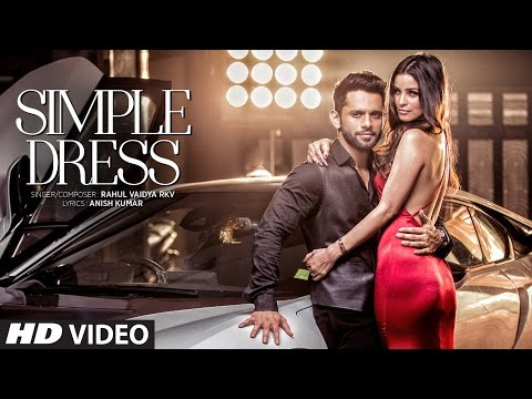Simple Dress Lyrics - Rahul Vaidya RKV ft. Chetna Pande