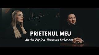 Prietenul meu - Marius Pop feat Alexandra Serbanescu