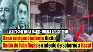 Sale Audio de Exdirector de la FELCC Iván Rojas en intento se Soborno a Fiscal | Bolivia