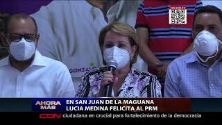 Lucia Medina felicita al PRM  en SJM