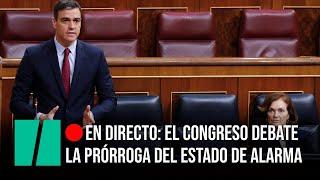 EN DIRECTO: El Congreso debate la última prórroga del estado de alarma