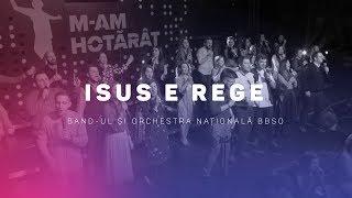 Isus e Rege - Band-ul si Orchestra Nationala BBSO