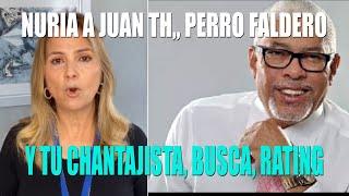 Núria a Juan TH. Perro Faldero. y tu Chantajista. busca Rating