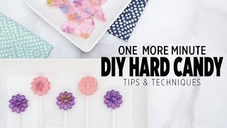 One More Minute: DIY Hard Candy