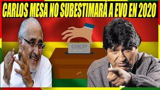 Carlos Mesa Sigue Temiendo a Evo Morales - No Lo Subestimará en las Elecciones 2020