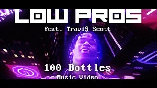 "Low Pros – ""100 Bottles (feat. Travi$ Scott)"" (Official Music Video)"