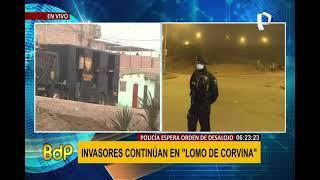 Invasores continúan en Lomo de Corvina: PNP espera orden para desalojo