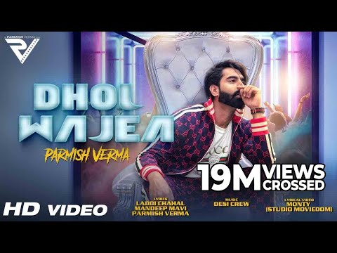DHOL WAJEA-Parmish Verma Video Song
