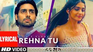 Rehna Tu Lyrical | Delhi 6 | Abhishek Bachchan, Sonam Kapoor | A R Rahman, Benny Dayal, Tanvi - TSERIES