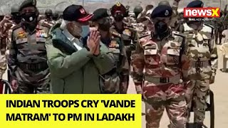 India Troops Cry 'Vande Matram' to PM in Ladakh | Eye Opening Video | NewsX - NEWSXLIVE