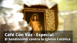 CAFE CON VOZ | Especial - Ataques contra la Iglesia Católica