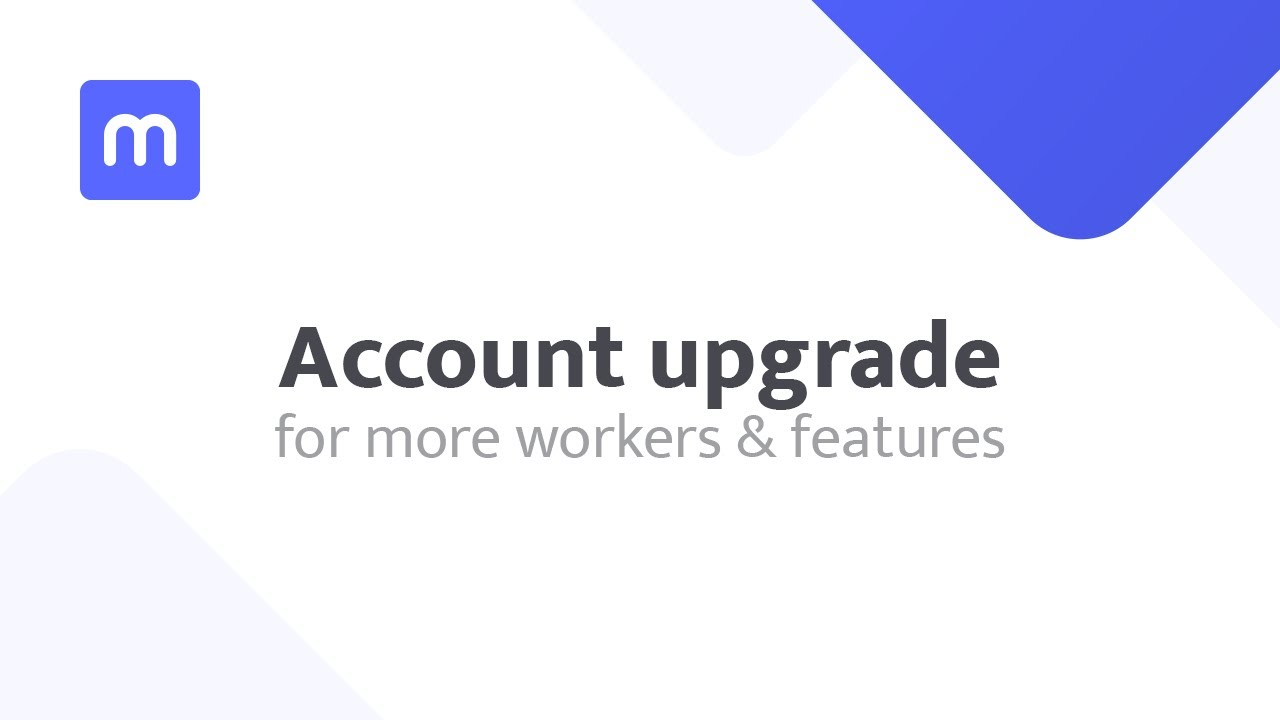 Account upgrade for more workers & features