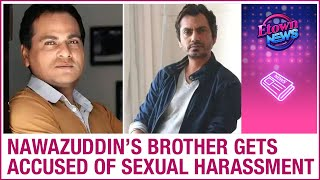 Nawazuddin Siddiqui's niece files sexual harassment case against his brother - ZOOMDEKHO