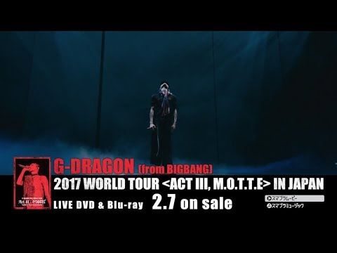 connectYoutube - G-DRAGON 2017 WORLD TOUR[ACT Ⅲ, M.O.T.T.E] IN JAPAN (Trailer)