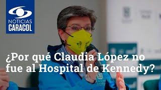 ¿Por qué Claudia López no fue al Hospital de Kennedy para inicio de vacunación en Bogotá