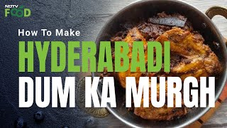 How To Make Hyderabadi Dum Ka Murgh | Easy Hyderabadi Dum Ka Murgh Recipe Video - NDTV