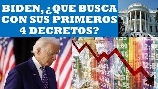 BIDEN, ¿QUE BUSCA CON LOS 4 PRIMEROS DECRETOS