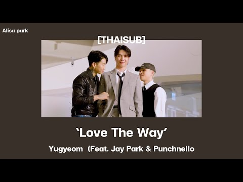 [THAISUB//แปลไทย]-Love-The-Way