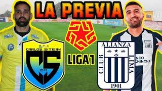 LA PREVIA ? Carlos Stein vs Alianza Lima ? FASE 1 (Torneo Apertura) | LIGA 1 Movistar
