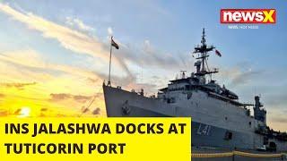 INS JALASHWA DOCKS AT TUTICORIN PORT  NewsX - NEWSXLIVE