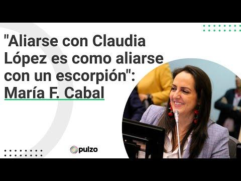 Aliarse con Claudia López es como aliarse con un escorpión: María F. Cabal