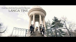 Lângă Tine - Cătălin Ciuculescu Band