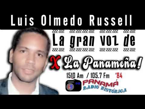 LUIS OLMEDO RUSSELL (Q.E.P.D)  La Gran Voz de X LA PANAMEÑA! (Panamá Radio Histórica)