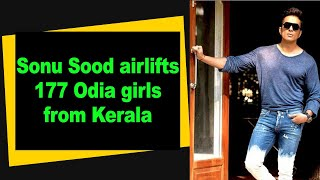 Sonu Sood airlifts 177 Odia girls from Kerala - BOLLYWOODCOUNTRY