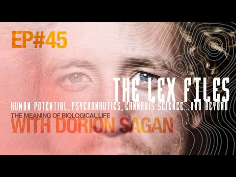 The Meaning of Biological Life with Dorion Sagan | Ep. 45 | The Lex Files