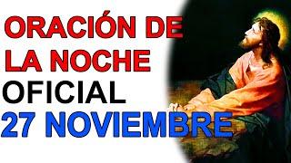 ORACIÓN DE LA NOCHE 27 DE NOVIEMBRE 2020 COMPLETAS LITURGIA DE LAS HORAS IGLESIA CATOLICA OFICIAL