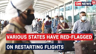 Centre's Plan For Resuming Flights Runs Into Turbulence In States | CNN News18 - IBNLIVE