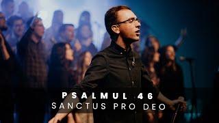 Psalmul 46 - Sanctus Pro Deo
