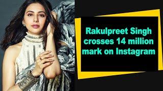 Rakulpreet Singh crosses 14 million mark on Instagram - IANSINDIA