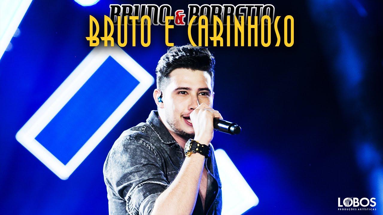 Bruto e carinhoso - Bruno e Barretto