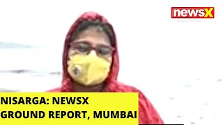 CYCLONE NISARG: NEWSX GROUND REPORT FROM VERSOVA, MUMBAI |NewsX - NEWSXLIVE