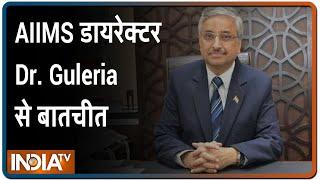 देश के बड़े शहरों में COVID-19 आउट ऑफ़ कण्ट्रोल क्यों? | AIIMS Director Dr. Randeep Guleria EXCLUSIVE - INDIATV