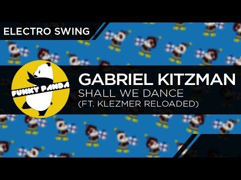 connectYoutube - Electro Swing | Gabriel Kitzman feat. Klezmer Reloaded - Shall We Dance