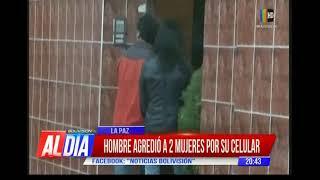 Hombre agredió a dos mujeres por su celular
