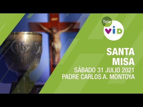 Misa de hoy  Sábado 31 de Julio de 2021, Padre Carlos A. Montoya - Tele VID